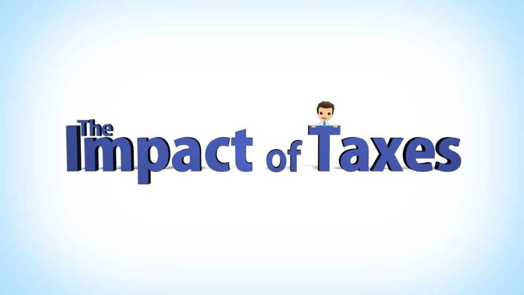 Impact of taxes